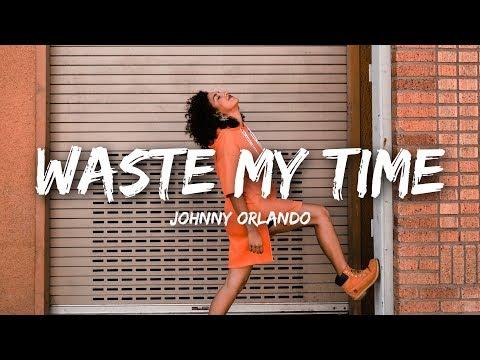 Johnny Orlando - Waste My Time (Lyrics)