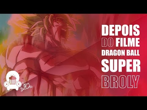 Depois Do Filme: Dragon Ball Super Broly