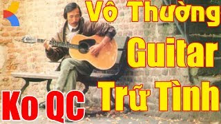 Hòa tấu Guitar Vô Thường Bất Hủ KHÔNG QUẢNG CÁO ❤️ Nhạc Vàng Trữ Tình không lời Thư giãn Nhẹ nhàng