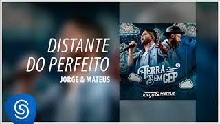 Baixar Jorge & Mateus - Distante do Perfeito [Terra Sem CEP] (Áudio Oficial)