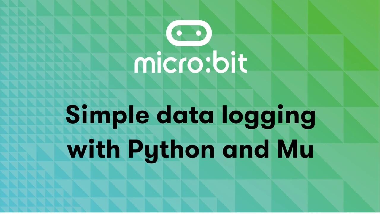 Live data logging with Python and Mu | micro:bit