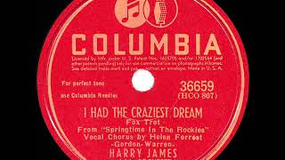 1943 HITS ARCHIVE: I Had The Craziest Dream - Harry James (Helen Forrest, vocal) (a #1 record)