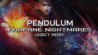 Pendulum  - Propane Nightmares (LEGACY Dubstep Remix)