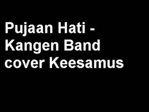 Pujaan Hati   Kangen Band cover Keesamus