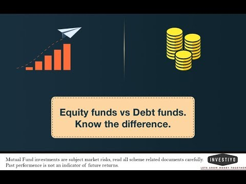 What is the difference between Equity and Debt fund?