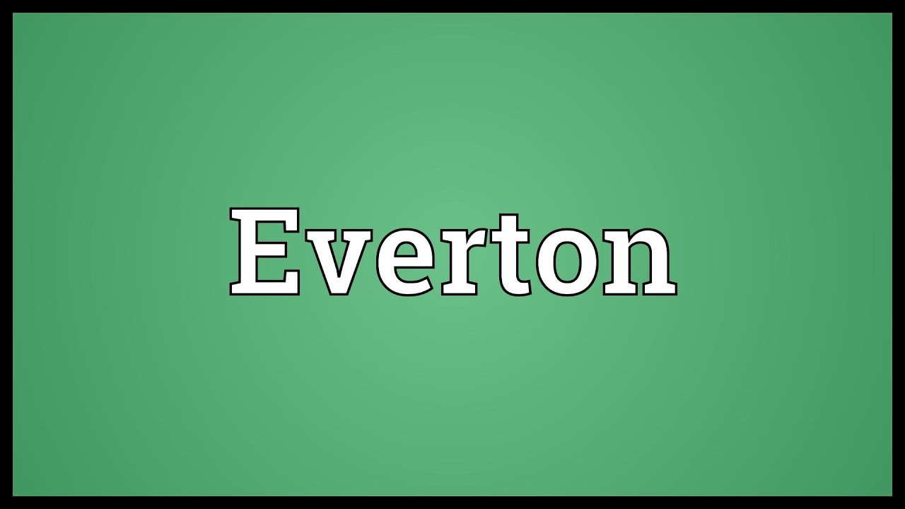 Everton Meaning