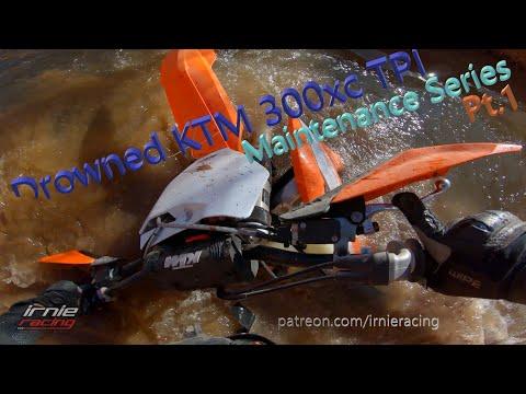 """Drowned KTM 300xc TPI"" Maintenance Series Pt.1"