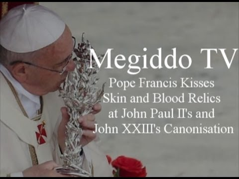 Pope Francis Kisses Skin and Blood Relics at John Paul II's and John XXIII's Canonisation