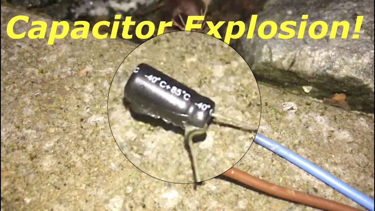 capacitor explosion youtube rh youtube com Mica Capacitor Electrolytic Capacitor Construction