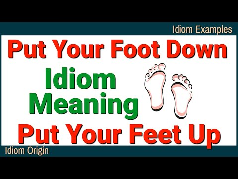 Put Your Foot Down Meaning Put Your Feet Up Idioms In English Youtube