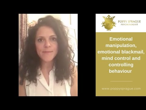 Emotional manipulation, emotional blackmail, mind control and controlling behaviour