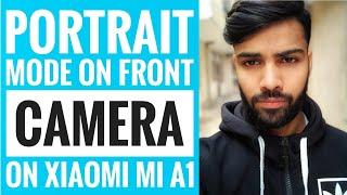 Use Front Camera Portrait Mode On Xiaomi Mi A1 | Take Portrait Selfies | Google Camera | HDR+