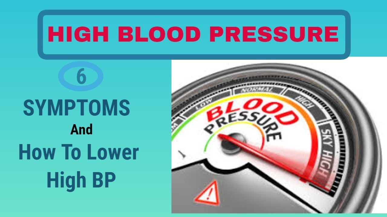 Lower High Blood Pressure -Symptoms And How To Lower High BP