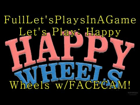 Let 39 s play happy wheels w facecam youtube - Let s play happy wheels ...