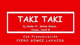 Download Video Taki Taki - DJ Snake ft  Selena Gomez, Ozuna, Cardi B Con Letra Y Pronunciación MP3 3GP MP4