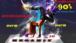 EURODANCE 90s MEGAMIX - 16 - Vdj Vanny Boy®