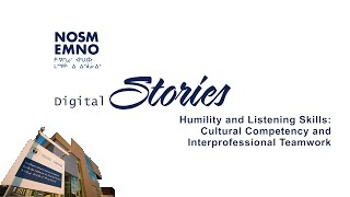 NOSM Digital Stories: Humility and Listening Skills