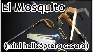 El Mosquito- Mini helicóptero casero