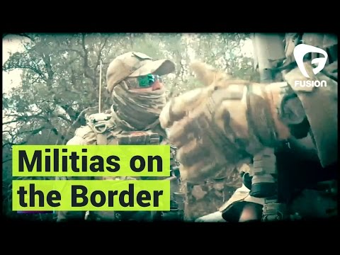 Inside a Right-Wing Militia's Border Security Operation