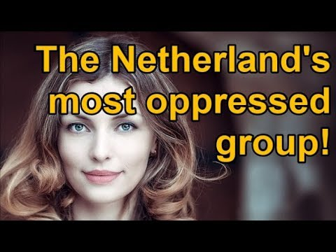 The Netherland's MOST OPPRESSED Group