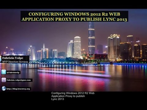 Configuring Windows 2012 R2 Web Application Proxy to publish Lync 2013
