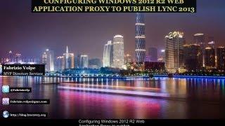 Configuring Windows 2012 R2 Web Application Proxy to publish Lync 2013