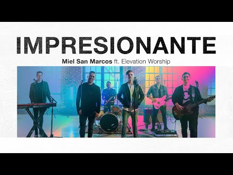 """Impresionante"" - Miel San Marcos feat Elevation Worship"
