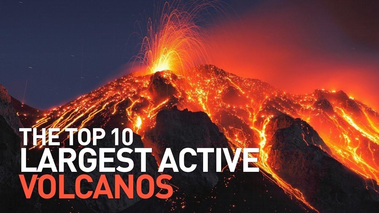 Top 10 Biggest Active Volcanoes On Earth - YouTube