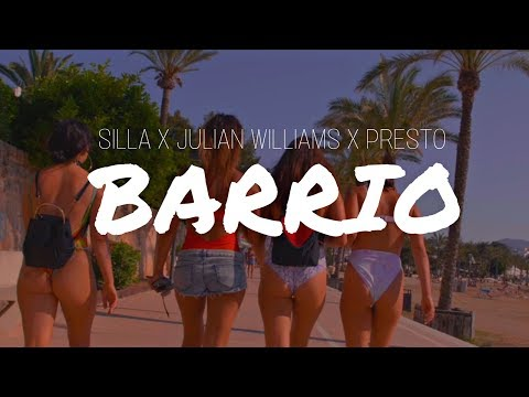 SILLA - BARRIO feat. JULIAN WILLIAMS & PRESTO (OFFICIAL 4K VIDEO)