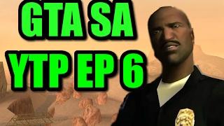 GTA SA [YTP] EP 6
