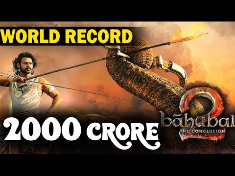 BAHUBALI's World Records : First Indian Film Series to Earn 2000 Crore !