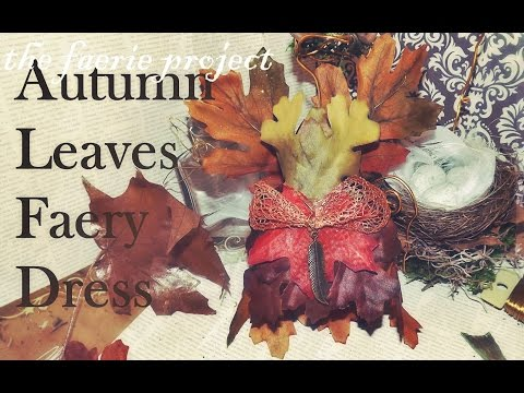 How-To Make Autumn Leaf Fairy Dress   The Faerie Project