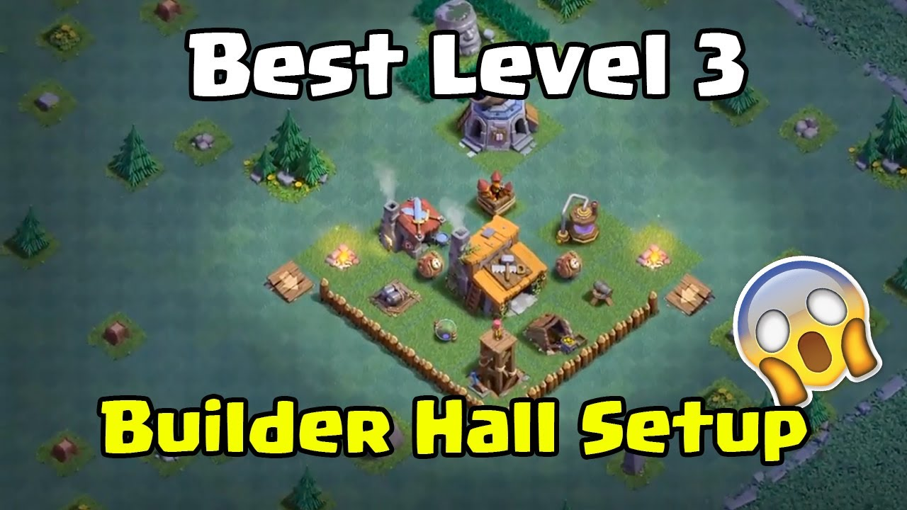 Clash Of Clans Best Level 3 Builder Hall Setup Best Th3