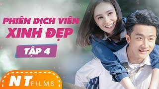 Phiên Dịch Viên Xinh Đẹp | Full HD - Tập 4 - Dương Mịch, Hoàng Hiên | NT Films