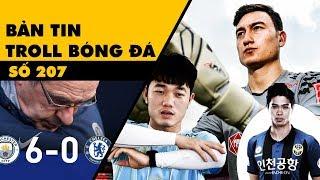 Bản tin Troll Bóng Đá số 207: Chelsea lì xì Man City và những du học sinh của bóng đá Việt
