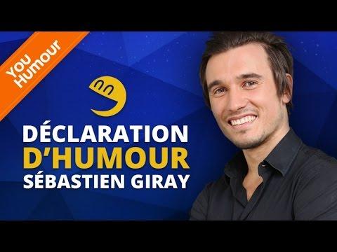 SEBASTIEN GIRAY - Déclaration d'Humour