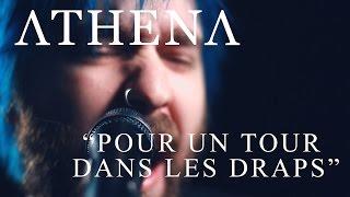 """ATHENA - """"POUR UN TOUR DANS LES DRAPS"""" (Vidéoclip officiel)"""