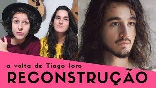 Baixar RECONSTRUÇÃO, a volta de Tiago Iorc | Ju Ribeiro e Marianna Eis