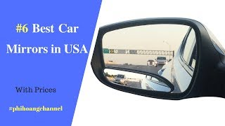 Top 6 Best Car Mirrors in USA – Best Car Products Amazon