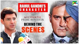 The Accidental Prime Minister | Making Of Rahul Gandhi's Character | Behind The Scenes