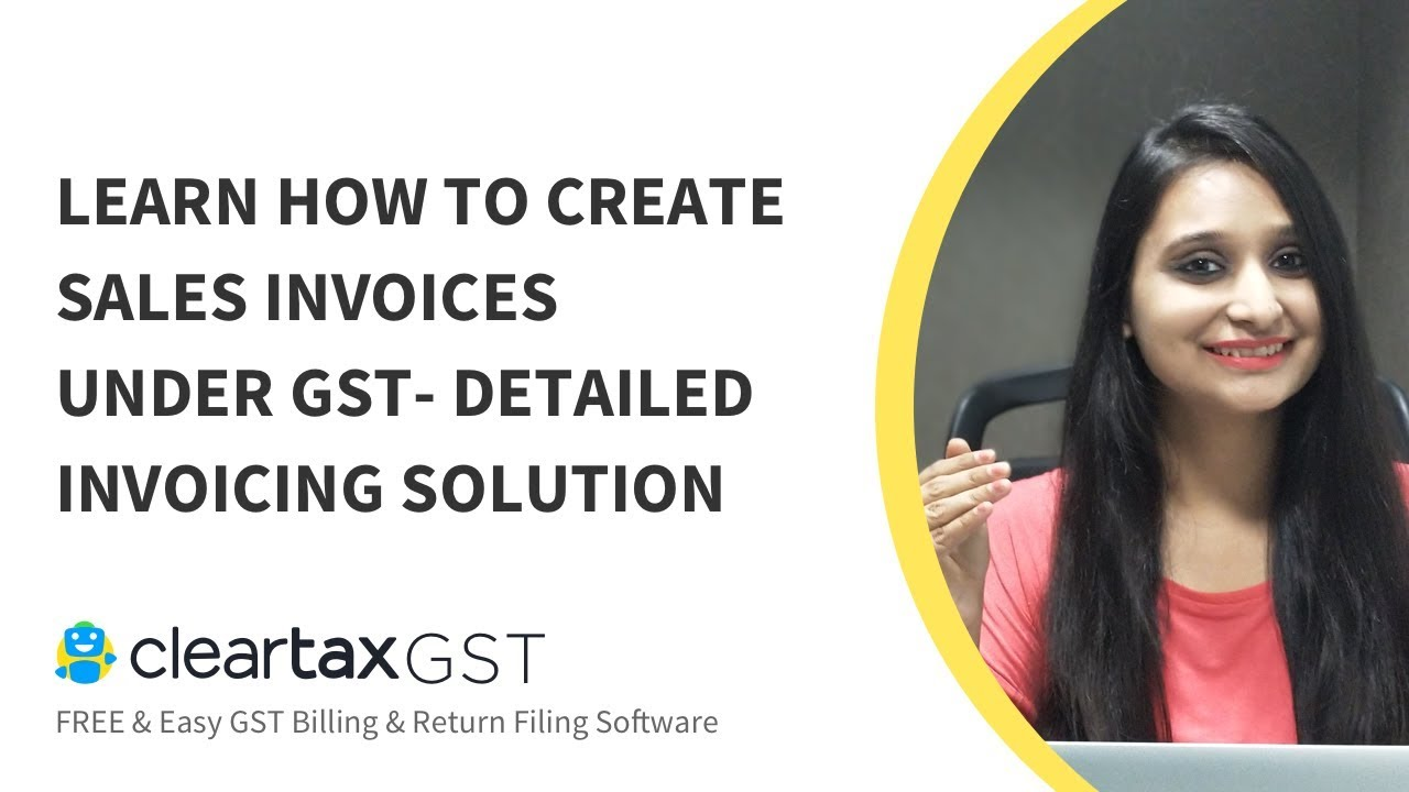 How To Create Sales Invoices Under Gst Detailed Invoicing
