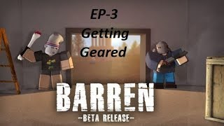Roblox Barren Ep 3 l Getting Geared