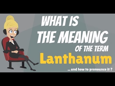 What is LANTHANUM? What does LANTHANUM mean? LANTHANUM meaning, definition & explanation