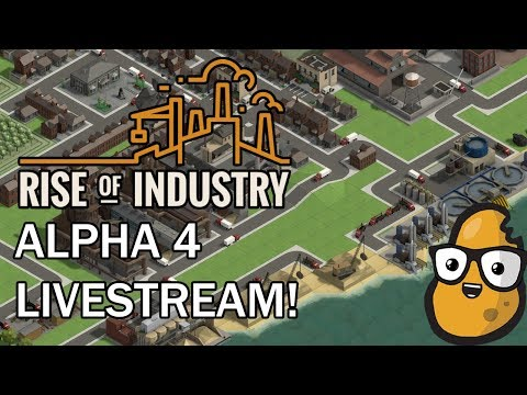 Livestream! Rise of Industry Alpha 4 - NEW CONTENT!
