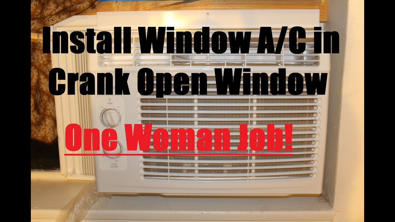 Crank Open Window Air Conditioner Installation for Women - YouTube c9814194ad