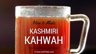 How to make Kashmiri Kahwah