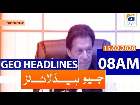 Geo Headlines 08 AM   15th February 2020