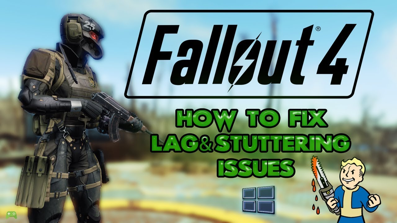 Fallout 4 how to fix stuttering & lag problems PC [HD]