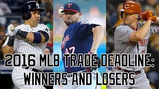 2016 MLB Trade Deadline: Winners And Losers