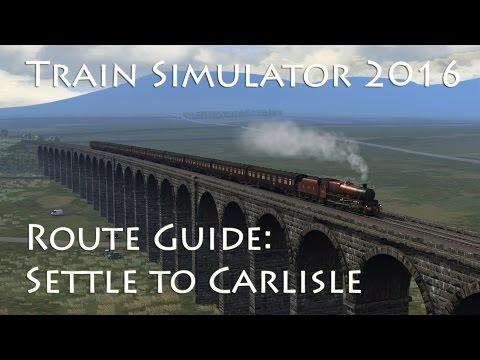 Train Simulator 2016: Route Guide - The Settle to Carlisle Line // 60fps